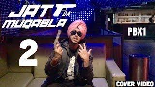 JATT DA MUQABLA   K DUDE Vines   Sidhu Moosewala   Harman Kular   PBX1  Punjabi Song 2018