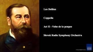 Leo Delibes, Coppelia, Act II - Valse de la poupee