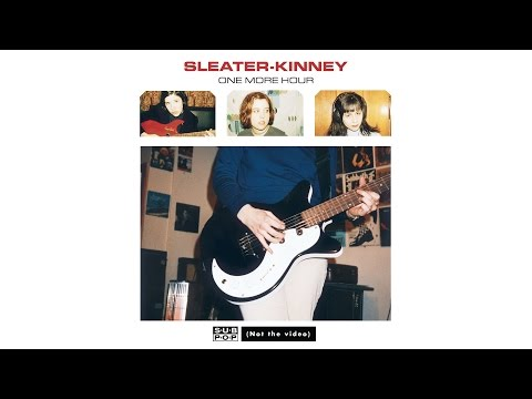 sleater-kinney-one-more-hour-not-the-video-sub-pop
