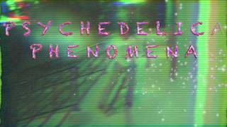 Psychedelic Phenomena- stoner love gaze (demo)