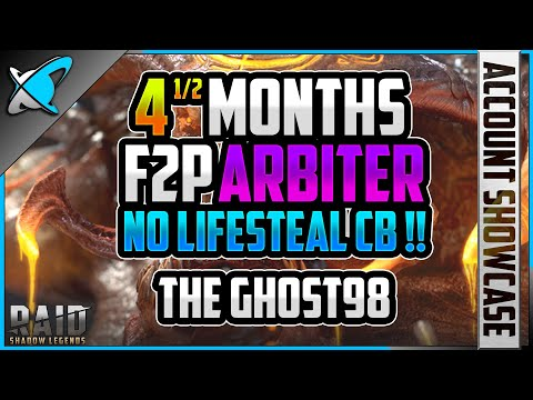 F2P ARBITER IN *4 ½* MONTHS .. NO Lifesteal CB! | TheGhost98 Account Showcase | RAID: Shadow Legends