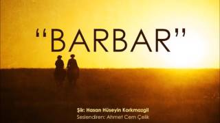 "Hasan Hüseyin Korkmazgil - ""Barbar"""