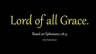 Lord of all Grace
