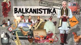 Slatkaristika presents Balkanistika Plata o Plomo (Lyrics)
