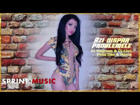 Dj Magnum & Dj Lion feat. Deea Dee & Marco - Azi Dispar Problemele