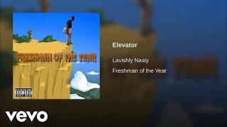 Lavishly Nasty - Elevator (Audio)