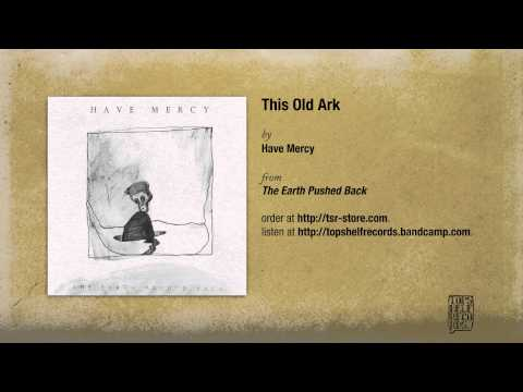 have-mercy-this-old-ark-topshelfrecords
