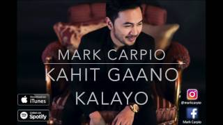 Kahit Gaano Kalayo- Mark Carpio  (OFFICIAL LYRIC VIDEO)