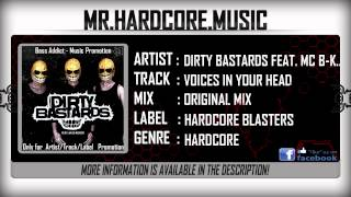 Dirty Bastards feat.  MC B-Kicker - Voices in your Head [HQ|HD]