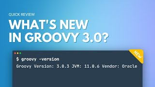 Groovy 3.0 Quick Review - the most anticipated Groovy version is finally here!