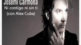 Josemi Carmona - Ni contigo ni sin ti (con Alex Cuba)