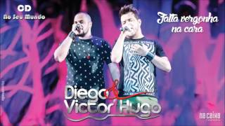 Diego & Victor Hugo - Falta vergonha na cara