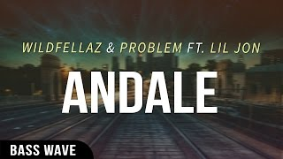 Wildfellaz & Problem ft. Lil Jon - Andale [Bass Boosted]