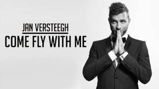 Jan Versteegh - Come Fly With Me (Official audio)