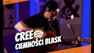 Cree - Ciemności Blask (Live at MUZO.FM)