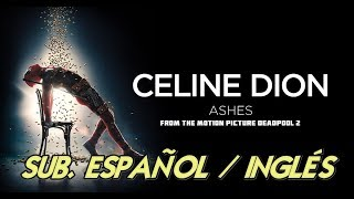 Céline Dion - Ashes Lyrics español/inglés (Deadpool 2 OST)