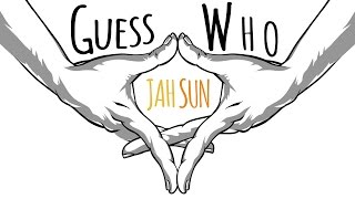 Jah Sun - Guess Who [Official Lyric Video 2017]
