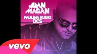 Juan Magan Vuelve Feat Paulina Rubio  DCS  OFFICIA