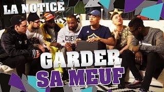 LA NOTICE - GARDER SA MEUF
