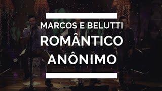 Marcos & Belutti part. Fernando Zor - Romântico Anônimo (•Letra/Legenda•)