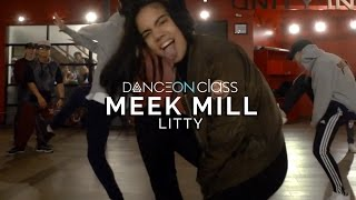 Meek Mill - Litty (Ft. Tory Lanez) | Kenya Clay Choreography | DanceOn Class