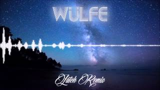 Disclosure - Latch (WULFE Remix)