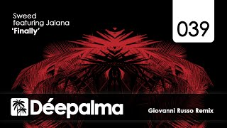 Sweed feat. Jalana - Finally (Giovanni Russo Remix) - Déepalma Records