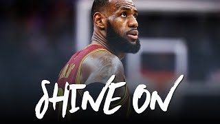 LeBron James Mix 2017: Shine On (Motivation) ᴴᴰ