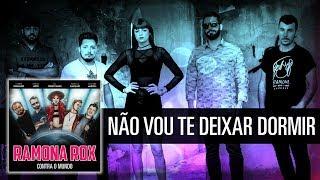 Ramona Rox - 02 - Não Vou Te Deixar Dormir (Lyric Video)