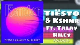 Tiësto & KSHMR Ft. Talay Riley - Harder (Dj Andi Remake)