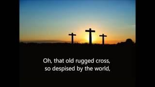 THE OLD RUGGED CROSS best popular favorite Lent Christian hymn music songs