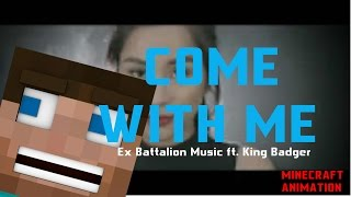 Come With Me - Ex Battalion Music [MinecraftAnimationPH] (Parody)