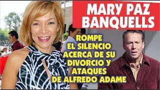 Mary Paz Banquells rompe el silencio y habla de su separación con Alfredo Adame