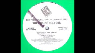 Trends Of Culture - Who Got My Back