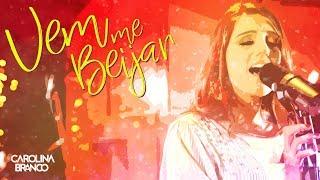 Carolina Branco - Vem Me Beijar (DVD Ao Vivo No Studio Vip)