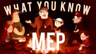 what you know [gravity falls; mep]