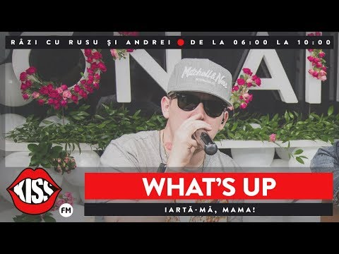 What's UP - Iarta ma, mama (Live Kiss FM)