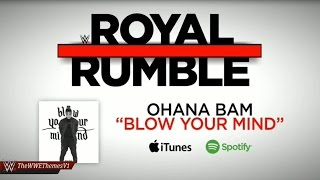 "WWE Royal Rumble 2017: Official Theme Song - ""Blow Your Mind"" 27/01/2017 - 01/27/2017 