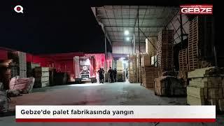 Gebze'de palet fabrikasında yangın!