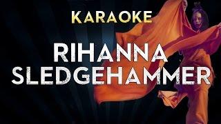 Rihanna - Sledgehammer | Official Karaoke Instrumental Lyrics Cover Sing Along