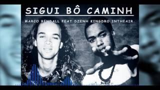 Sigui bô caminh - Marco Rendall feat. Dzenh Kingdro Intheair (Audio)