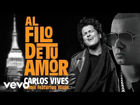 Al Filo De Tu Amor Remix Ft Wisin de Carlos Vives Letra y Video