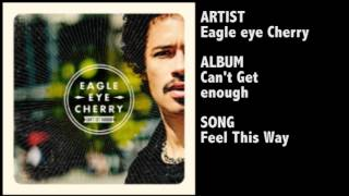 Eagle-Eye Cherry - Feel This Way