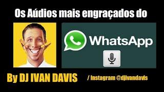 Os Áudios mais engraçados do whatsapp - Ouça e Divirta-se!