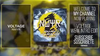 NWYR - Voltage (W&W Intro Edit) KAMPR Remake
