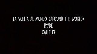 Calle 13 - La Vuelta Al Mundo (English Translation)