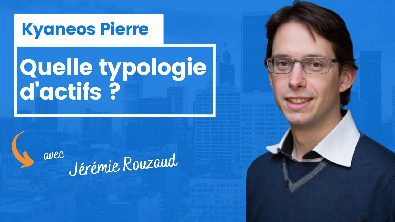 Quelle typologie d'actifs pour Kyaneos Pierre ?