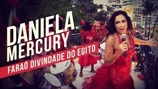 Daniela Mercury   Faraó Divindade do Egito   YouTube Carnaval 2014