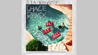 GTA & Wax Motif - Get It All (Chace Remix)