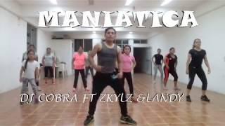 MANIATICA (DJ COBRA FT ZKYLZ & LANDY)